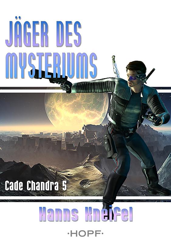 Cade Chandra - Jäger des Mysteriums